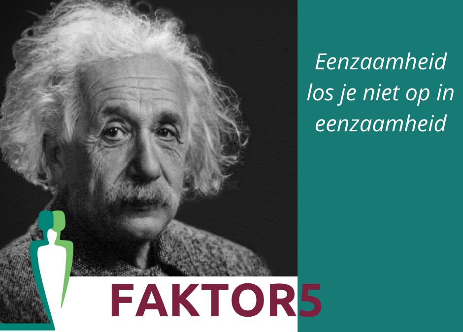 Eenzaamheid aanpakken als Einstein